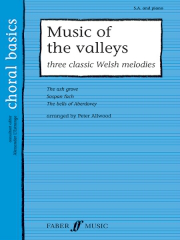 Music Of The Valleys: 3 Classic Welsh Melodies for Upper Voices  by Peter Wood published by Faber
