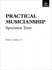 Practical Musicianship Specimen Tests Grade 1 - 5 published by Associated Board of the Royal Schools of Music (ABRSM)
