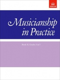 Musicianship in Practice Book 2 Grade 4 - 5 published by Associated Board of the Royal Schools of Music (ABRSM)