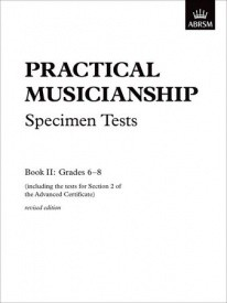 Practical Musicianship Specimen Tests Grade 6- 8 published by Associated Board of the Royal Schools of Music (ABRSM)