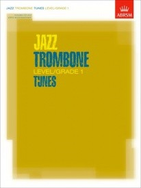Jazz Trombone Tunes Grade 1 Book & CD published by Associated Board of the Royal Schools of Music (ABRSM)