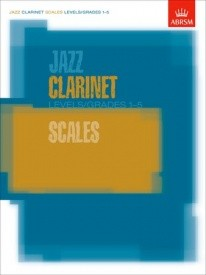 ABRSM Jazz Clarinet Scales Grade 1 to 5