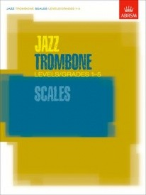 Jazz Trombone Scales Grades 1 - 5 published by Associated Board of the Royal Schools of Music (ABRSM)