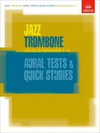 Jazz Trombone Aural Tests and Quick Studies Grades 1 - 5 published by Associated Board of the Royal Schools of Music (ABRSM)