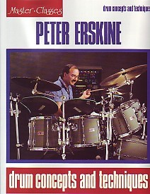 Drum Concepts and Techniques by Erskine for Percussion published by Hal Leonard