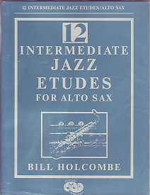 12 Intermediate Jazz Etudes Book cassette by Holcombe for Saxophone published by Studio Music