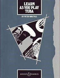 Learn As You Play Tuba by Wastall for Tuba published by Boosey and Hawkes