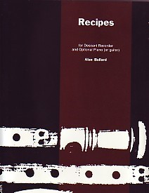 Recipes by Bullard for Recorder or Treble Recorder published by Forsyth Brothers