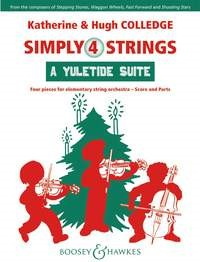 A Yuletide Suite - Simply 4 Strings by Colledge for String Ensemble published by Boosey and Hawkes