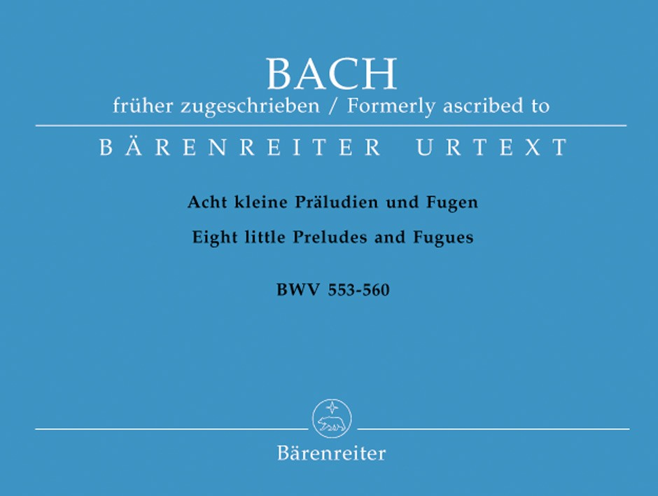 8 Short Preludes and Fugues by Bach for Organ published by Barenreiter