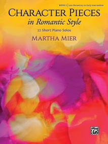 Mier: Character Pieces in Romantic Style Book 1 for Piano published by Alfred