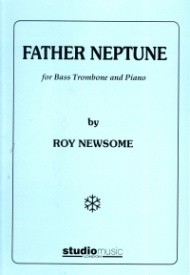 Father Neptune for Bass Trombone by Newsome published by Studio