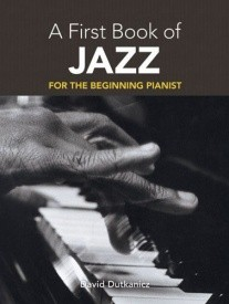A First Book Of Jazz: 21 Arrangements For The Beginning Pianist published by Dover