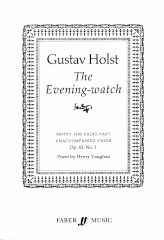Holst: The Evening-watch SSAATTBB published by Faber