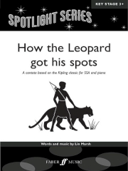 How The Leopard Got His Spots for Mixed Voices  by Lin Marsh published by Faber