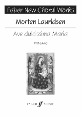 Lauridsen: Ave Dulcissima Maria TTBB published by Faber