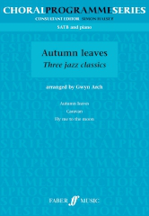 Autumn Leaves: Three Jazz Classics SATB published by Faber
