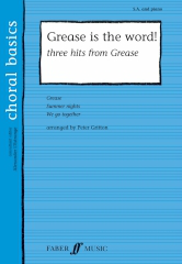 Grease Is The Word! 3 Hits from the Film for Upper Voices  by Peter Gritton published by Faber