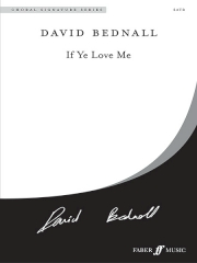 Bednall: If Ye Love Me SATB published by Faber