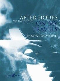 After Hours: On My Travels by Wedgwood for Piano published by Faber