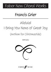 Grier: Alleluia! I Bring You News of Great Joy SATB published by Faber