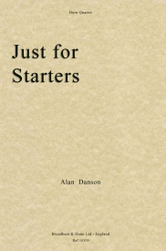 Danson: Just For Starters for Horn Quartet published by Broadbent & Dunn