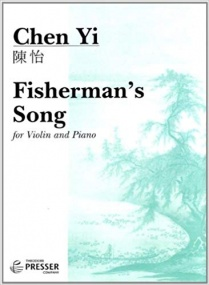 Chen Yi: Fisherman's Song for Violin published by Presser
