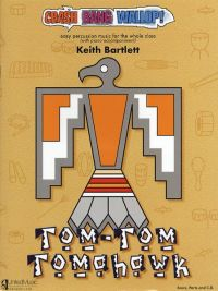 Crash Bang Wallop! Tom Tom Tomahawk Book & CD by Bartlett for Percussion published by UMP