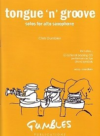 Gumbley: Tongue 'n' Groove for Alto Saxophone published by Gumbles (Book & CD)
