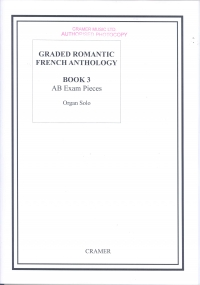 Graded Romantic French Anthology 3 for Organ published by Cramer
