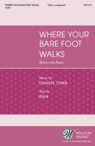 Childs:  Where Your Bare Foot Walks SSAA published by Walton