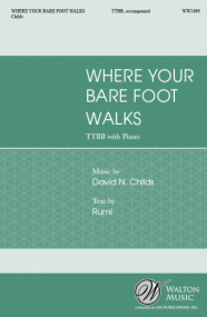 Childs:  Where Your Bare Foot Walks TTBB published by Walton