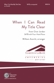 When I Can Read My Title Clear SATB published by Walton