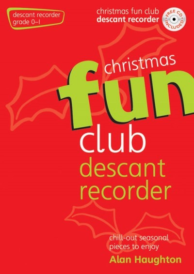 Christmas Fun Club for Descant Recorder published by Mayhew
