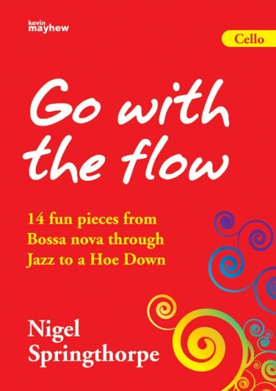 Springthorpe: Go With the Flow for Cello published by Mayhew