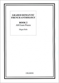 Graded Romantic French Anthology 2 for Organ published by Cramer