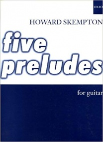 Skempton: Five Preludes for Guitar published by OUP