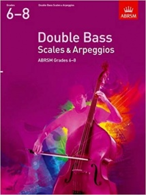 ABRSM Scales & Arpeggios Grades 6 - 8 From 2012 for Double Bass