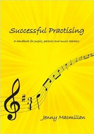 Successful Practising: A Handbook for Pupils, Parents and Music Teachers by MacMillan