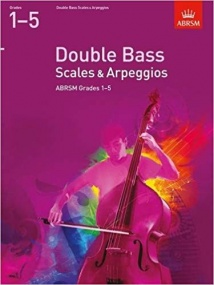 ABRSM Scales & Arpeggios Grades 1 - 5 From 2012 for Double Bass
