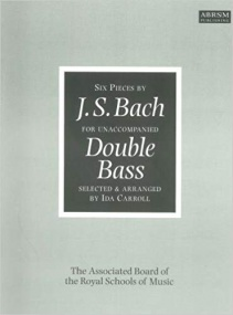 Bach: 6 Unaccompanied Pieces for Double Bass published by ABRSM