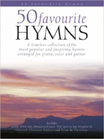 50 Favourite Hymns: A Timeless Collection of the Most Popular and Inspiring Hymns published by Chester