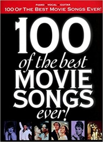 100 of the Best Movie Songs Ever published by Hal Leonard