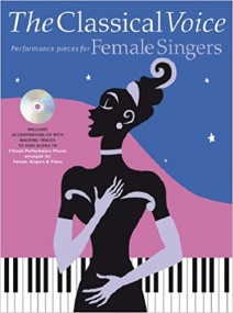 The Classical Voice - Performance Pieces for Female Singers Book & CD published by Chester