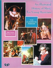 An Illustrated History of Music for Young Musicians: The Classical Period