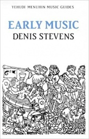 Early Music (Yehudi Menuhin Music Guides) by Stevens published by Kahn & Averill