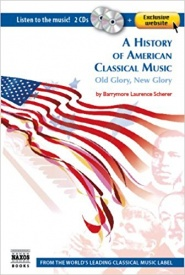 A History of American Classical Music: (with 2 Audio CD's) published by Naxos
