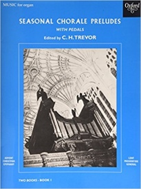Seasonal Chorale Preludes Book 1 for Organ published by OUP