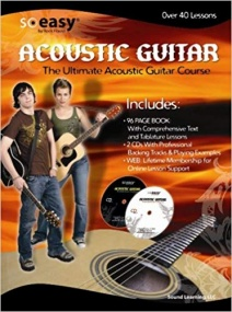 Acoustic Guitar: The Ultimate Acoustic Guitar Course Book & CDs published by Sound Learning