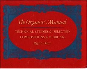 Davis: The Organist's Manual published by Norton